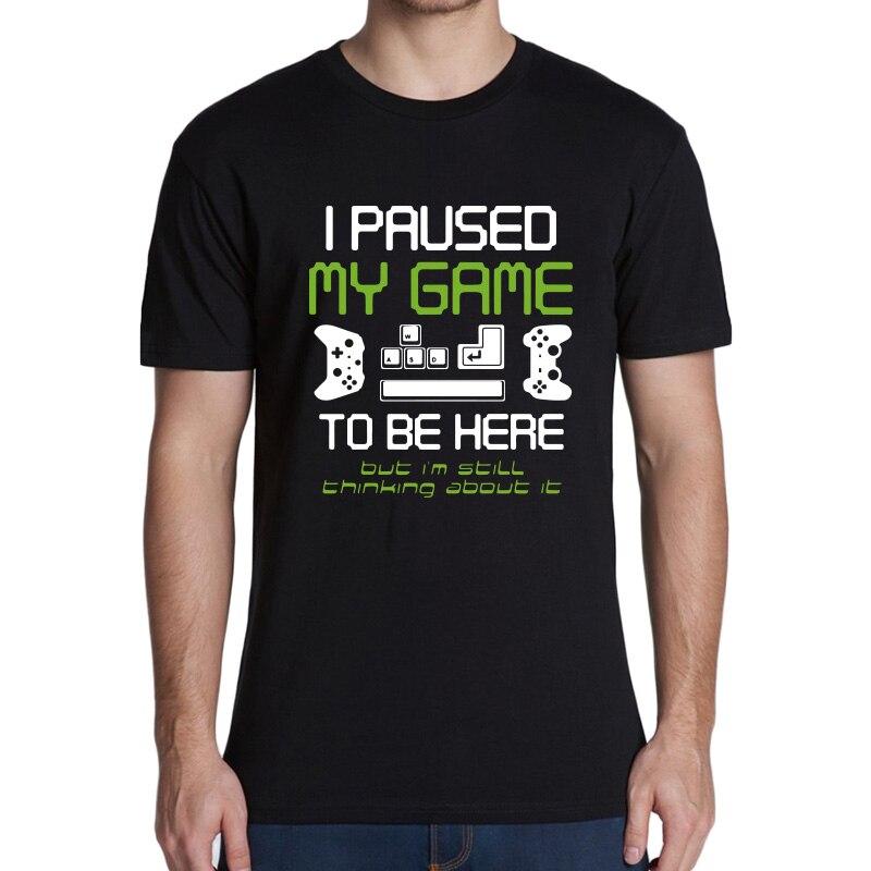 Jogo t camisa eu pausei meu jogo para estar aqui t camisa jogo tshirt casual tripulação pescoço macio tamanho da ue 100% algodão camisetas