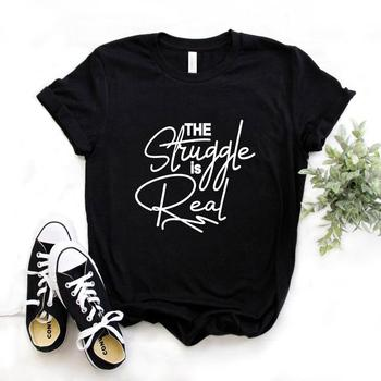 Women T Shirt The Struggle is Real Letters Print Tshirt Women Short Sleeve O Neck Loose T-shirt Ladies Causal Tee Shirt women t shirt mama bear letters print tshirt women short sleeve o neck loose t shirt ladies causal tee shirt clothes tops