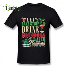 Lets Bake Stuff Drink Hot Cocoa And Watch Hallmark Christmas Movies t shirt Homme Tee Shirt  Summer Pure Cotton Camiseta