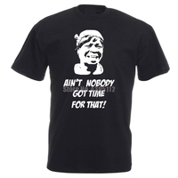 Сладкие коричневые мужские Забавные футболки с надписью «ain't now Got Time For That» в стиле хип-хоп, уличная футболка, Homme Humour, фирменные футболки