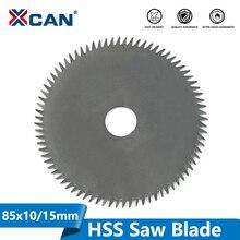 XCAN 1pc 85mm 보어 10/15mm 80 치아 전기 HSS 미니 원형 톱 블레이드 전동 공구 액세서리 목재/금속 절단 디스크
