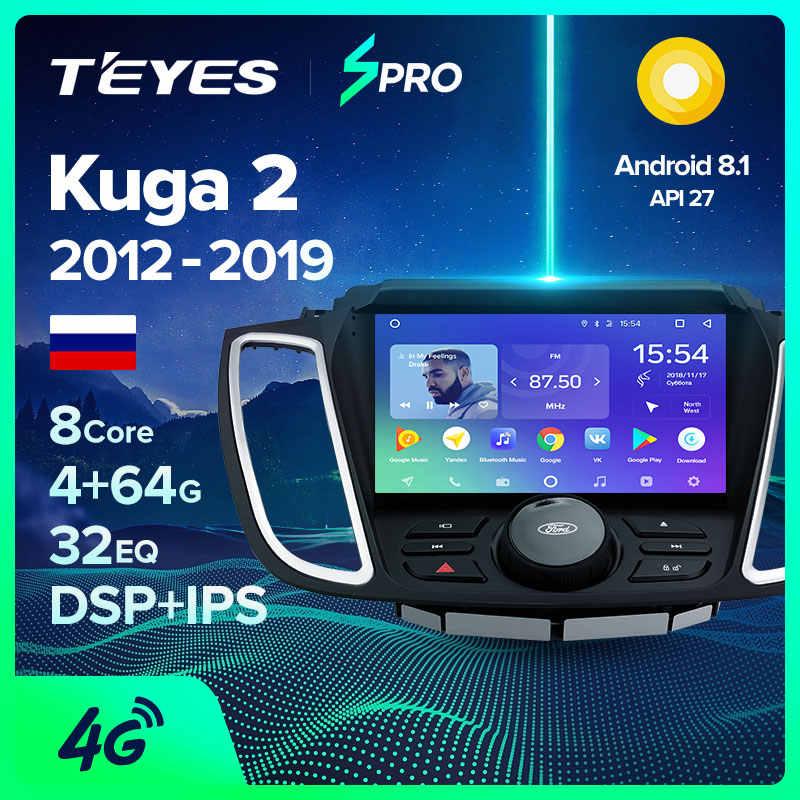 TEYES SPRO para Ford Kuga 2 Escape 3 2012 - 2019 auto Radio Multimedia reproductor de Video GPS de navegación Android 8,1 No 2din 2 din dvd