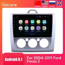 Seicane 9 pulgadas Android 8,1 Radio del coche para ford focus EXI MT 2 3 Mk2 2004, 2005, 2006, 2007, 2008, 2009-2011 2Din GPS reproductor Multimedia