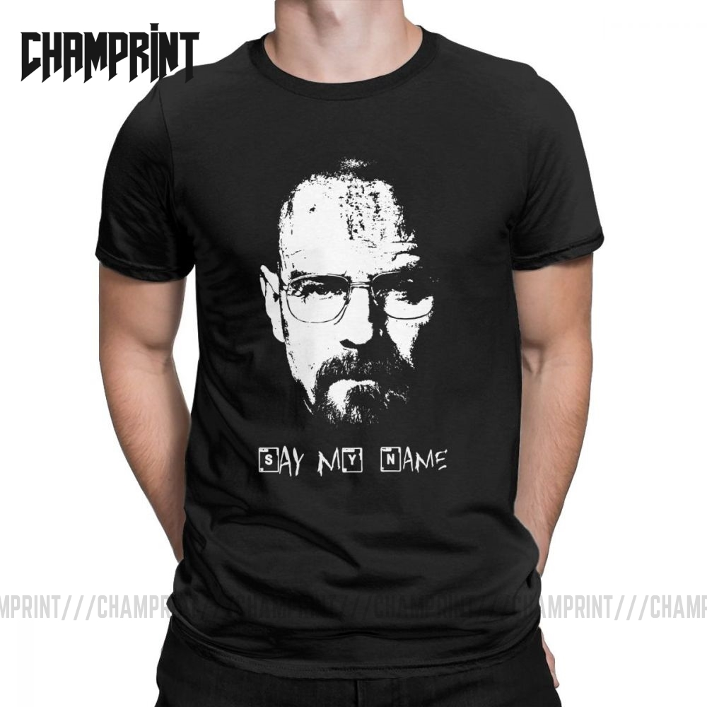 Say My Name Breaking Bad Walter White T Shirt For Men Cotton Cool T-Shirt O Neck Tees Short Sleeve Clothes 4XL 5XL