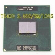 Caché T9400 CPU 6 M, 2,53 GHz,1066 MHz FSB Socket 478 para GM45 PM45 nuevo
