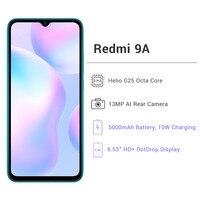 "Global Version Xiaomi Redmi 9A 9 A 2GB 32GB Smartphone MTK Helio G25 Octa Core 6.53"" DotDrop Display 5000mAh 13MP AI Rear Camera 2"