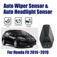 עבור הונדה Fit 2014 ~ 2019 חכם אוטומטי נהיגה עוזר מערכת רכב אוטומטי גשם מגב חיישנים & פנס R & D חיישן