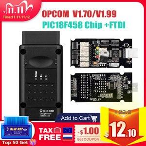 Image 1 - Op com V1.65 V1.78 V1.99 مع PIC18F458 FTDI op com OBD2 أداة تشخيص السيارات لأوبل OPCOM CAN BUS V1.7 يمكن فلاش تحديث
