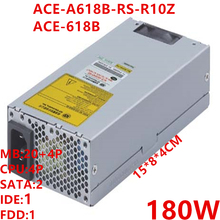 New PSU For IEI FLEX Small 1U 180W Power Supply ACE-A618B-RS ACE-A618B-RS-R10Z Replace ACE-A618A-RS-R11 ACE-A615A-RS-R11