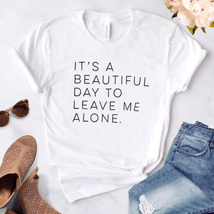 Women T Shirt Letter print Summer Women Short Sleeve Top Tee Casual It's a beautiful day to leave me alone Woman Clothing