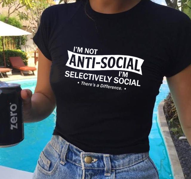 Im Not Anti Social I'm Selectively Social There's A Difference Women Funny Social Distancing T shirt Female Aesthetic Tumblr Tee|T-Shirts| - AliExpress