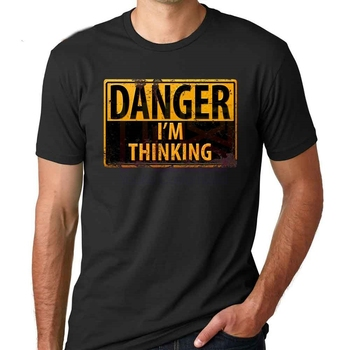 T-Shirts Free Shipping DANGER I'm Thinking Caution Warning Sign Geek Nerd Brainy T Shirt Men O Neck Short Sleeve Tee Shirt Funny