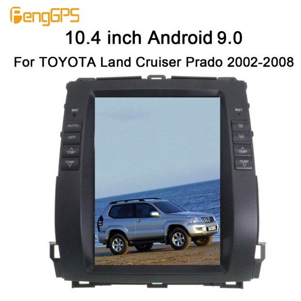 Tesla style Android 9.0 4 + 64 autoradio stéréo GPS Navigation pour TOYOTA Land Cruiser Prado 2002-2008 pas de lecteur DVD de voiture Headunit