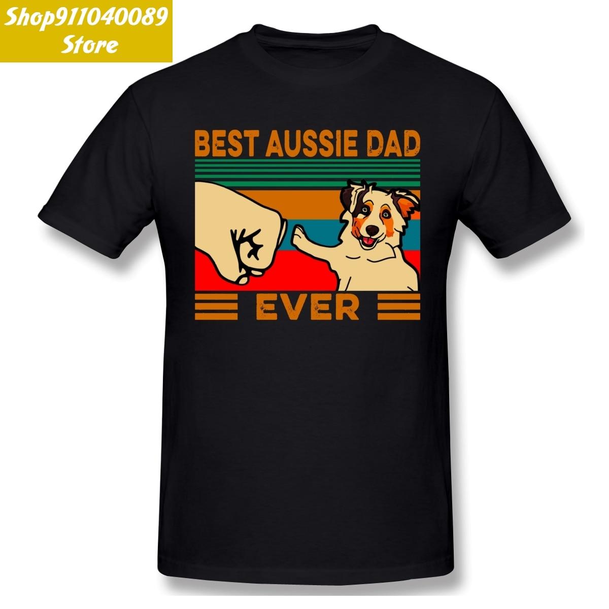 Best Australian Shepherd Dad Ever Men Tshirt Plus Size Cotton Custom Short Sleeve Mens T Shirts