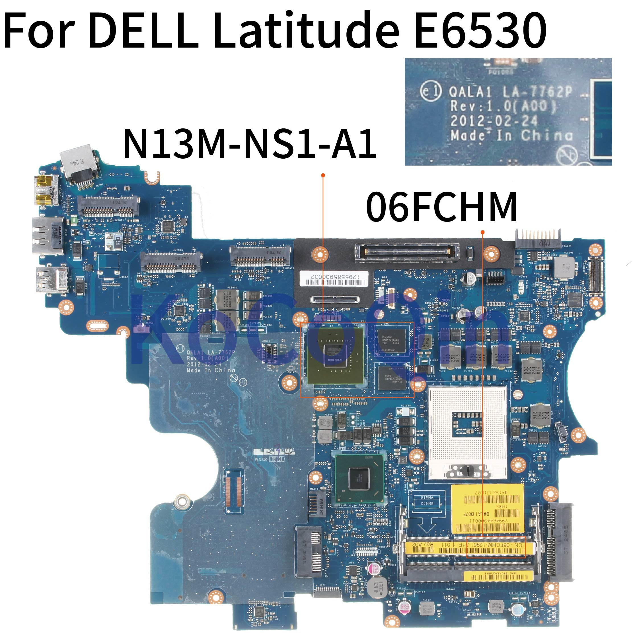 KoCoQin Laptop Motherboard For DELL Latitude E6530 SLJ8A 5200M 1G Mainboard CN-06FCHM 06FCHM QALA1 LA-7762P N13M-NS1-A1