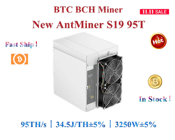 The newest BTC BCH Miner AntMiner S19 95T 3250W±5% Better than S9 T19 S17 S17e M31S M30S M21S M20S T3 A10 pro 500M 1