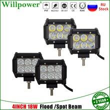 цена на 4 inch 18W Flood Spot Beam LED Work Lights For Jeep Polaris Truck UTV 4x4 SUV Offroad 4WD Pickup Boat Motorcycle Quad Fog Light
