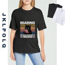 Jklpolq unisex camiseta engraçado gato preto leitura porque assassinato é errado vintage feminino manga curta tshirt 100% algodão topos t