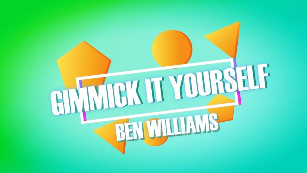 Gimmick It Yourself By Ben Williams,Magic Tricks