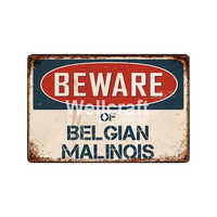 [ WellCraft ] Be ware of bel gian malinois Metal Plaque Wall Tin Signs Posters Vintage Painting Custom Decor LC-15777