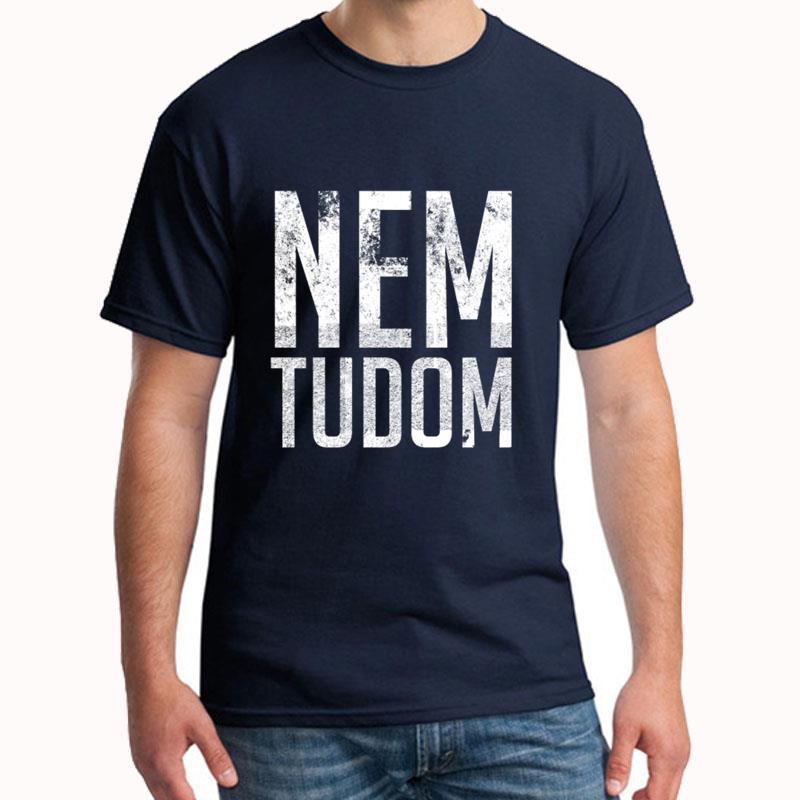 Print Nem Tudom Hungarian Teacher I Don't Know Tee T Shirts Gents 3xl 4xl 5xl Popular Slim Fit
