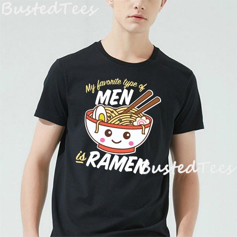 My Favorite Type Of Men Is Ramen New Fashion T-Shirt Men Cotton Short Sleeves Casual Male Tshirt Men Tops Tees