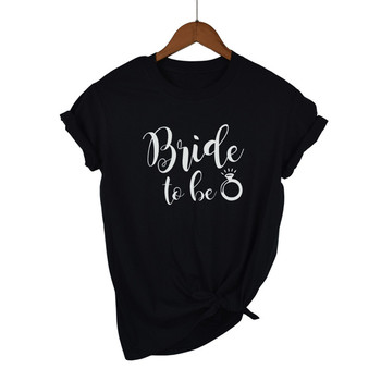 Bride To Be Letters Print Women tshirt Casual Hipster Funny t shirt For Girl Top Tee