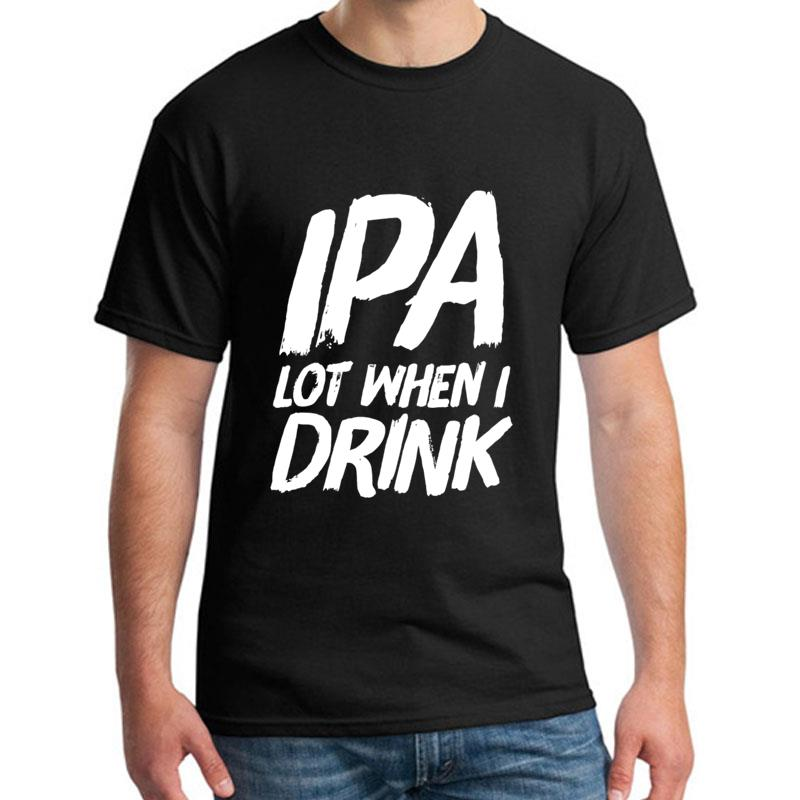 Vintage Drink Ipa Lot When I Drink tee shirt for men Famous Comical Unisex male female t-shirts Crew Neck Normal image