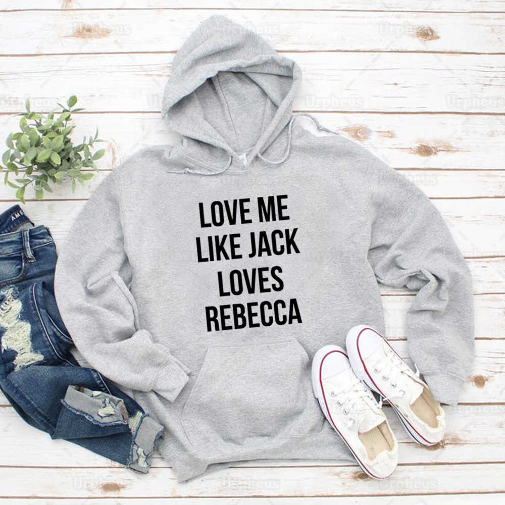 Dies Ist Uns Inspiriert Hoodie Liebe Mich Wie Jack Liebt Rebecca Hoodies Sweatershirt Harajuku Stil Drucken Pullover Hoodies für Frauen