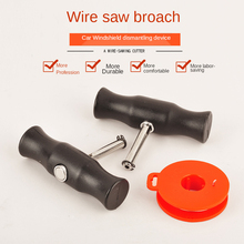 Wire saw type dismantling windshield tool hand pull wire wire broach dismantling car glass