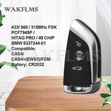 Remote Car Key Smart/ Keyless Entry For BMW 3 5 7 Series X5 X6 2007 2018 CAS4/CAS4+(EWS5)/FEM Korea 315MHz 433.2MHz 868MHz ID49
