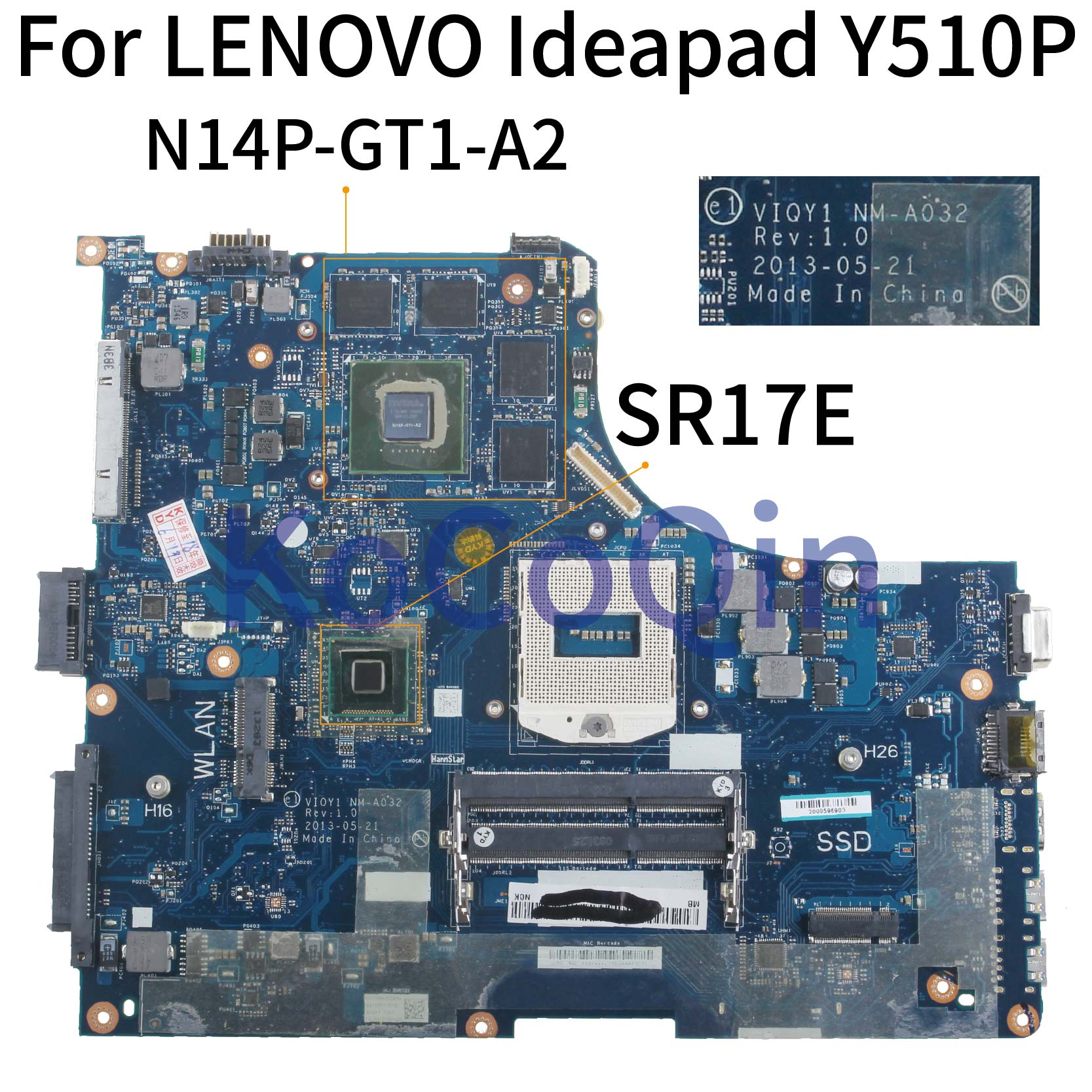 KoCoQin Laptop Motherboard For LENOVO Ideapad Y510P  I7 Support Mainboard VIQY1 NM-A032 N14P-GT1-A2 SR17E