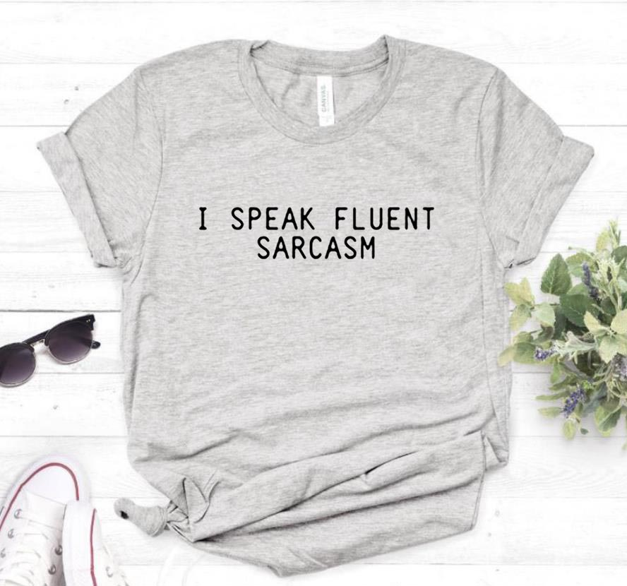 I SPEAK FLUENT SARCASM Letters Women T shirt Cotton Casual Funny tshirts For Lady Top Tee 6 Colors Drop Ship CB 3 in T Shirts from Women 39 s Clothing