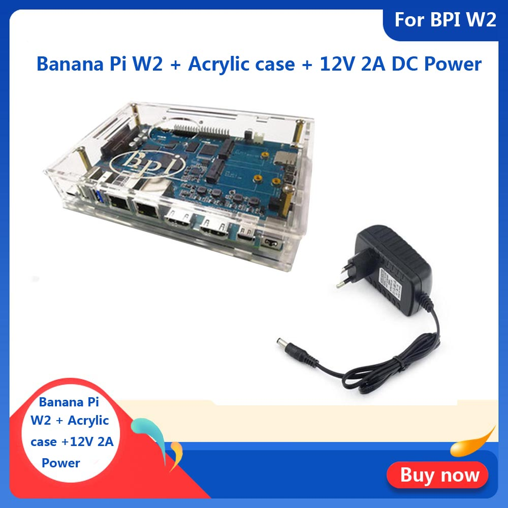 Banana Pi W2 BPI-W2 + Acrylic  Case + 12V 2A DC Power For Banana Pi W2