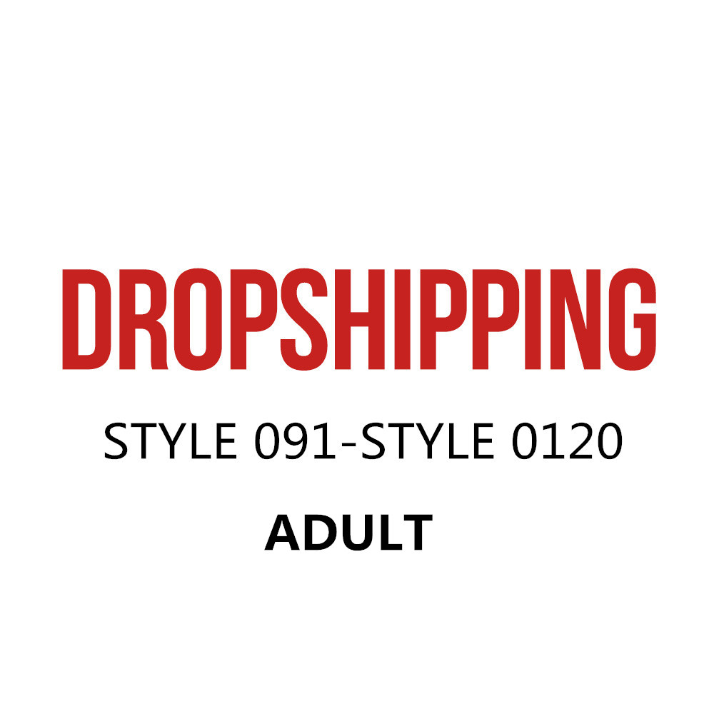 US DROPSHIP LINK ADULT TYLE091- STYLE120