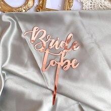 Sposa di Essere Acrilico Cake Topper Wedding Bridal Shower Oro Acrilico Toppers Cupcake per la Impegnati Da Sposa Decorazioni Della Torta Del Partito