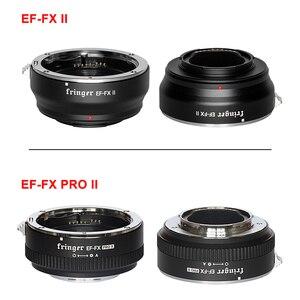 Image 2 - Адаптер для объектива фотокамеры Fringer EF FX II с автофокусом AF для объектива Canon Sigma EF для Fujifilm FX Camera XT3 XT2 XT4