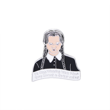 Adams family I am smiling Family Wednesday pins Brooches Hard enamel lapel Girl jewelry Accessories Gifts