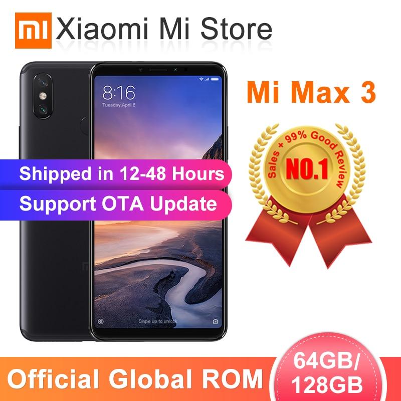 ROM globale Xiao mi mi Max 3 4 GB 64 GB/6 GB 128 GB Smartphone Snapdragon 636 Octa Core 6.9 2160x1080 plein écran double caméra 5500 mAh