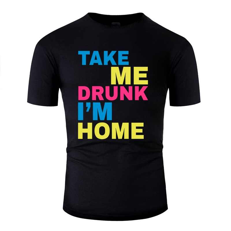 แฟชั่นเครื่องดื่ม-Take Me Drunk ฉัน Home TShirt สำหรับผู้ชาย Kawaii ผู้หญิงเสื้อ T Homme HIPHOP Tops