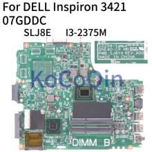 14R KoCoQin Laptop motherboard Para DELL Inspiron 3421 5421 Núcleo SR0U4 I3-2375M Mainboard CN-07GDDC 07GDDC 12204-1 SLJ8E