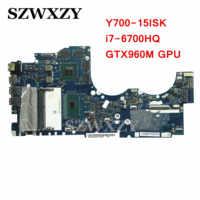 Placa base para ordenador portátil Lenovo Ideapad Y700 Y700-15ISK, 5B20L80405 BY511 NM-A541 con i7-6700HQ GTX960M GPU DDR4