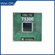 Intel Core 2 Duo T5300 SL9WE 1.7 Ghz Dual Core Dual Draad Cpu Processor 2M 34W socket M/MPGA478MT