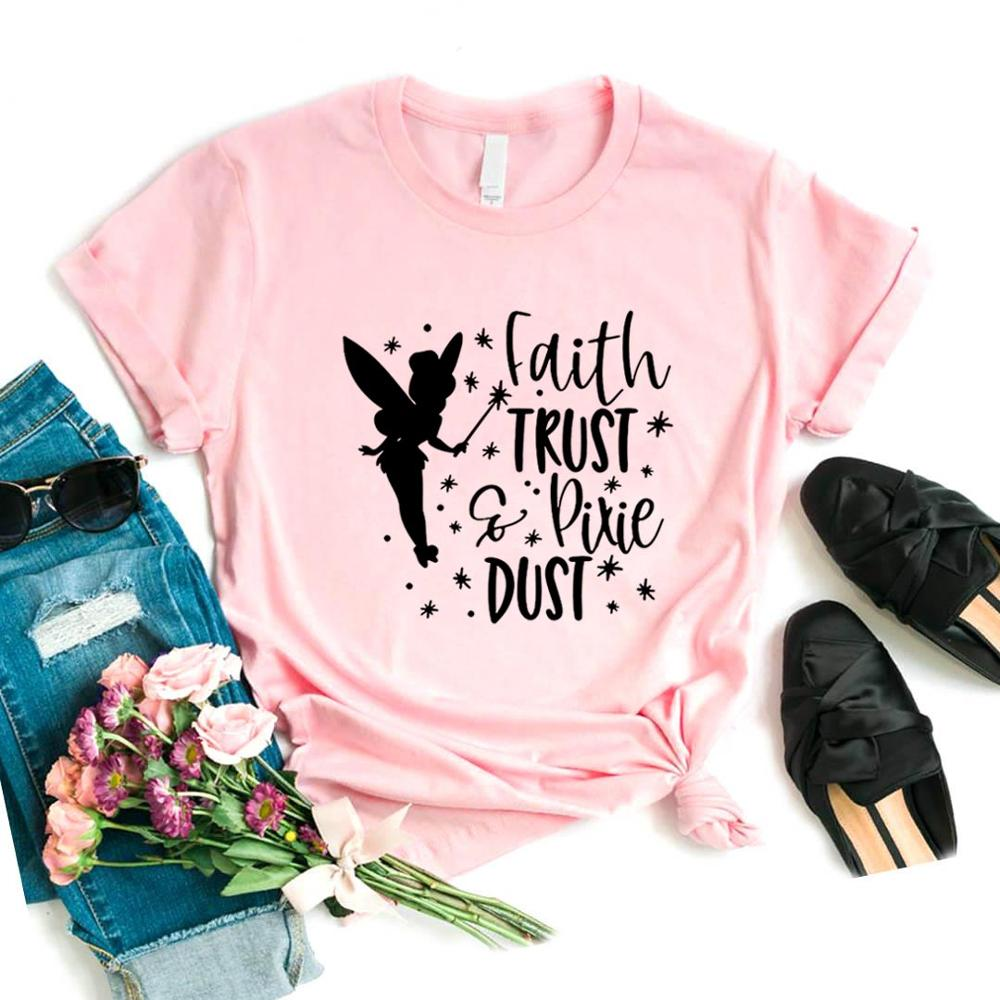 Faith Trust And Pixie Dust ANGEL Women Tshirt Cotton Casual Funny T Shirt Gift For Lady Yong Girl Top Tee 6 Color FA-4