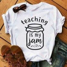 100% Pure Cotton T Shirt Teaching Is My Jam Letter Print Women Short Sleeve O Neck Loose Tshirt 2020