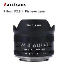 7 Ambachtslieden 7.5Mm F2.8 Ii Fisheye Lens Mf Camera Lens Voor Sony E Canon Eos M Mount Fuji Fx m4/3 Mount Mirrorless Camera Lens