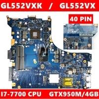 ROG GL552VXK 40PIN Motherboard i7-7700CPU GTX950M/4G Para ASUS ROG GL552V GL552VX GL552V GL552VW ZX50V Laptop Mainboard Mainboard