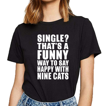 Tops T Shirt Women single thats a funny way to say happy with nine Humor White Cotton Female Tshirt