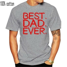 Fashionable For Dad Designer Best Dad Ever Classic Men's T-Shirt Fathers Day T Shirt Man Letter Gift Tops Tees Cotton Camisas