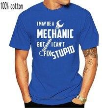 Mens I May Be A Mechanic But I Cant Fix Stupid T Shirt Funny Gift Tee Classic Custom Design Tee Shirt